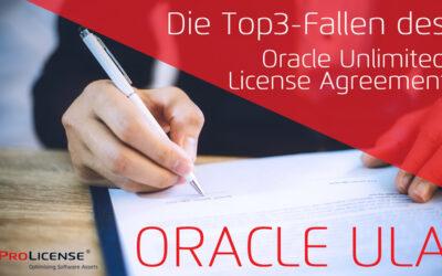 Oracle ULA – Die Top3-Fallen des Oracle Unlimited License Agreement