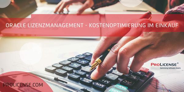 Oracle Lizenzmanagement – Kostenoptimierung im Einkauf