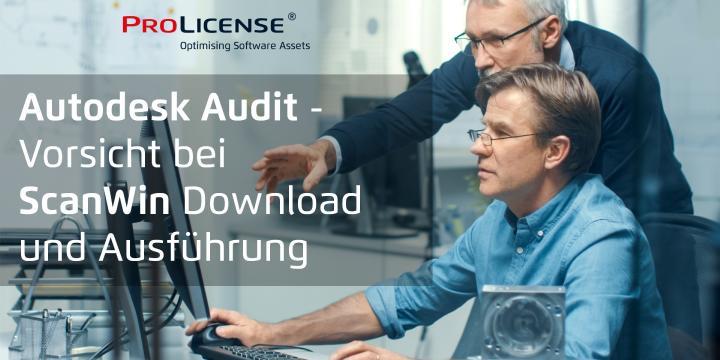 Autodesk Audit – Vorsicht bei ScanWin Download und Ausführung