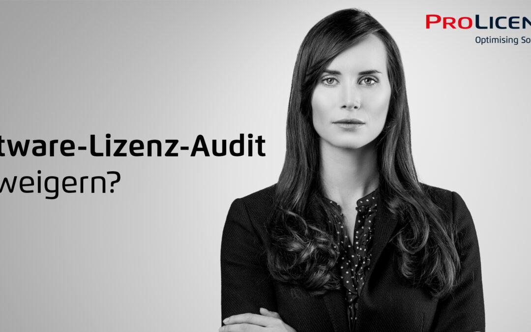 Software-Lizenz-Audit verweigern?